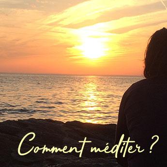 Comment méditer ?